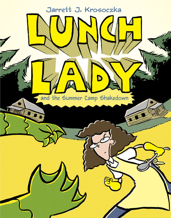 Cover of Lunch Lady and the Summer Camp Shakedown