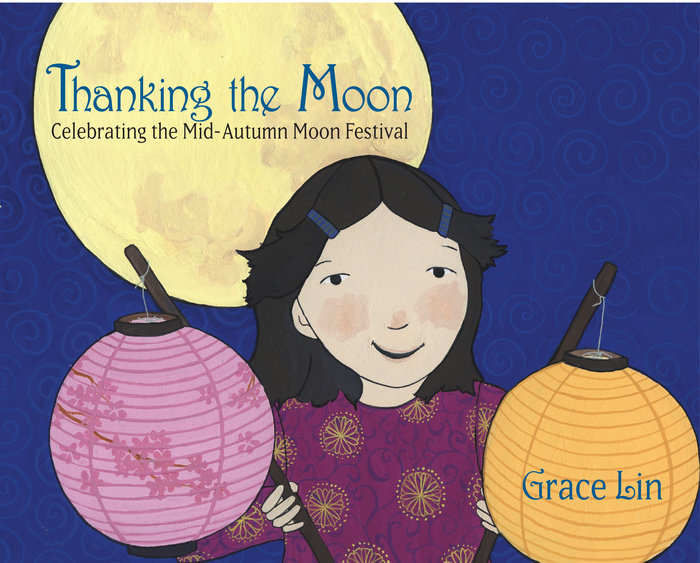 Cover of Thanking the Moon: Celebrating the Mid-Autumn Moon Festival