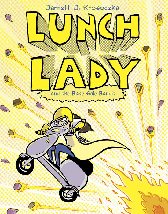 Cover of Lunch Lady and the Bake Sale Bandit