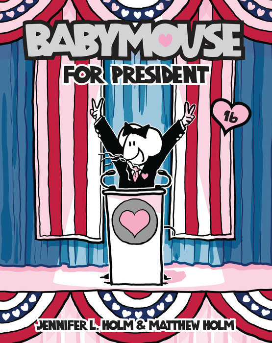 Cover of Babymouse #16: Babymouse for President