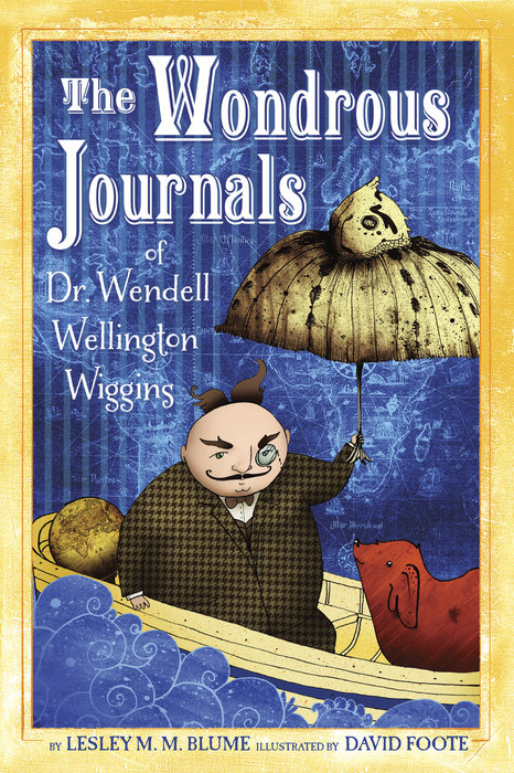 Cover of The Wondrous Journals of Dr. Wendell Wellington Wiggins