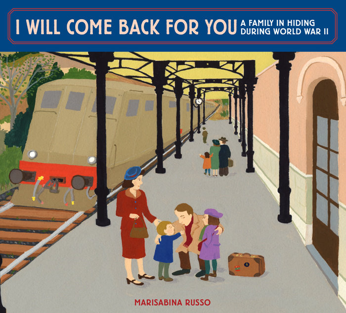 Cover of I Will Come Back for You: A Family in Hiding During World War II
