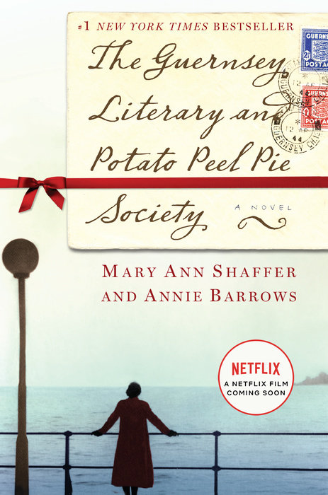 The Guernsey Literary and Potato Peel Pie Society (Movie Tie-In Edition) by Mary Ann Shaffer & Annie Barrows