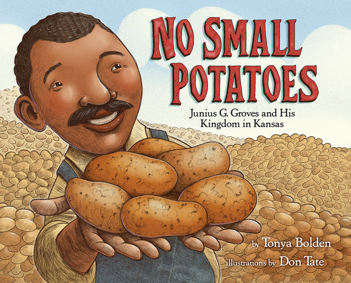 Cover of No Small Potatoes: Junius G. Groves and His Kingdom in Kansas