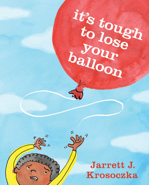 Cover of It\'s Tough to Lose Your Balloon