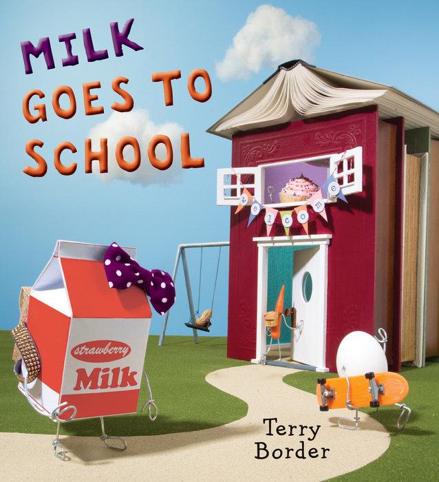 Milk Goes to School by Terry Border | PenguinRandomHouse com