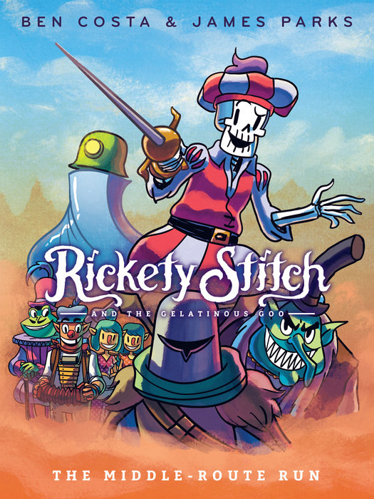 Cover of Rickety Stitch and the Gelatinous Goo Book 2: The Middle-Route Run