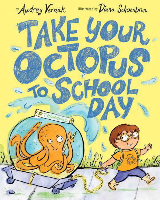 Cover of Take Your Octopus to School Day