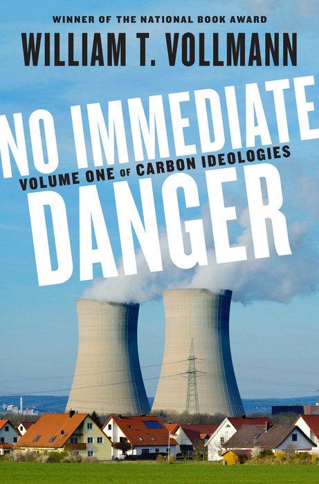 No Immediate Danger by William T. Vollmann
