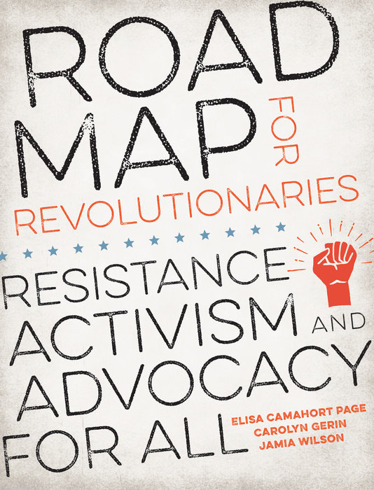 Road Map for Revolutionaries by Elisa Camahort Page & Carolyn Gerin & Jamia Wilson