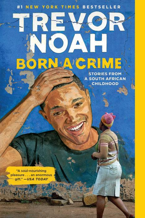 Born a Crime by Trevor Noah: 9780399588198   PenguinRandomHouse.com: Books