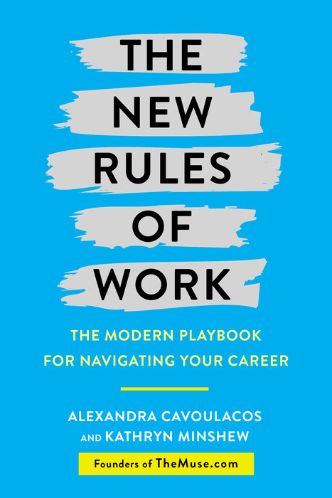 The New Rules of Work by Kathryn Minshew & Alexandra Cavoulacos