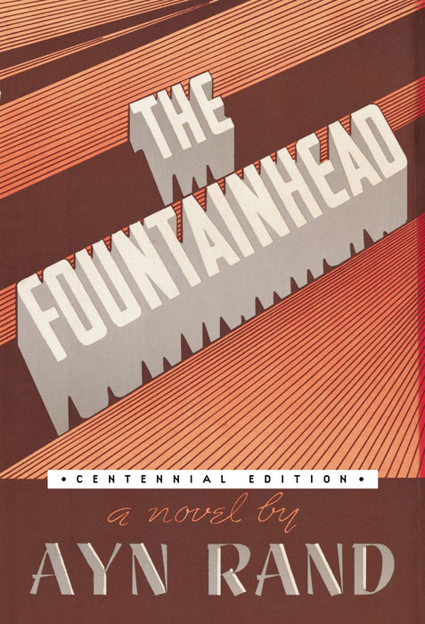 The Fountainhead (Centennial Edition HC) by Ayn Rand