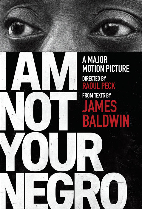 I Am Not Your Negro by James Baldwin & Raoul Peck & Velvet Films, Inc.