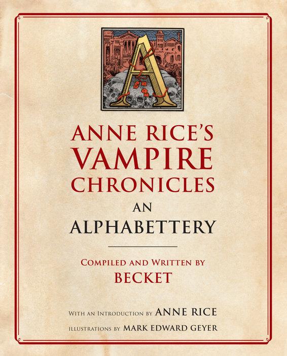 Anne Rice's Vampire Chronicles An Alphabettery | Penguin Random