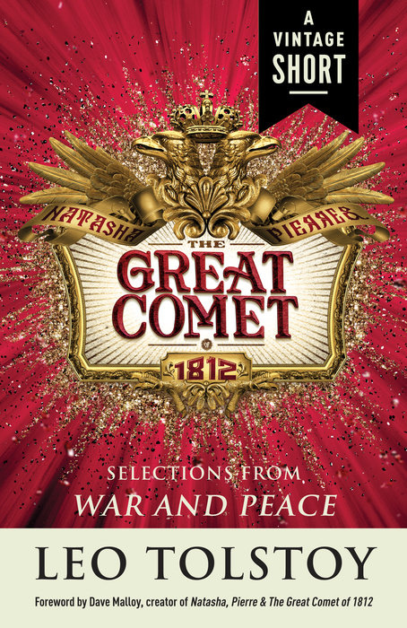 Natasha, Pierre & The Great Comet of 1812 from War and Peace by Leo Tolstoy, foreword by Dave Malloy