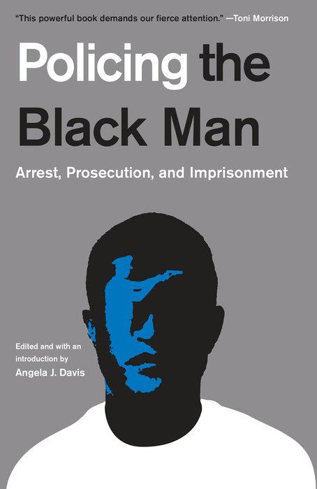Policing the Black Man by Angela J. Davis & Bruce Western & Bryan Stevenson & Marc Mauer & Jeremy Travis