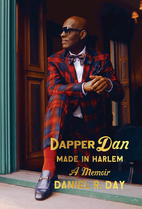 5528eaa54e Dapper Dan: Made in Harlem - Random House Books