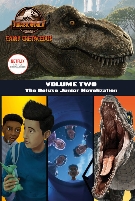 Cover of Camp Cretaceous, Volume Two: The Deluxe Junior Novelization (Jurassic World:  Camp Cretaceous)