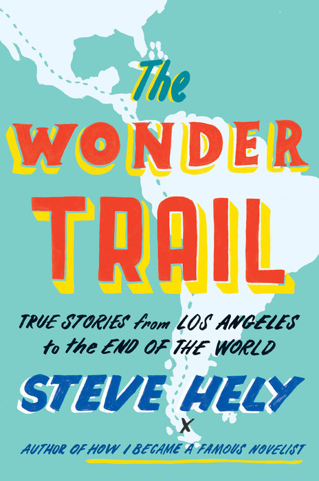 The Wonder Trail by Steve Hely