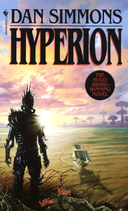 HYPERION by Dan Simmons & Dan Simmons