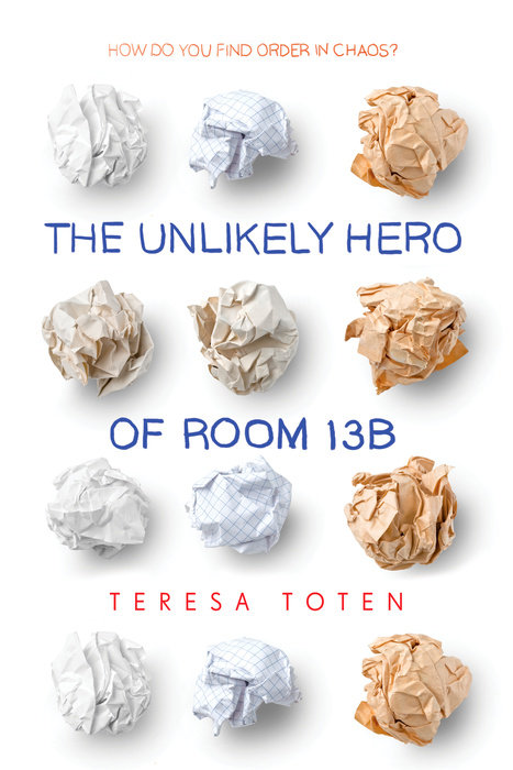 Cover of The Unlikely Hero of Room 13B