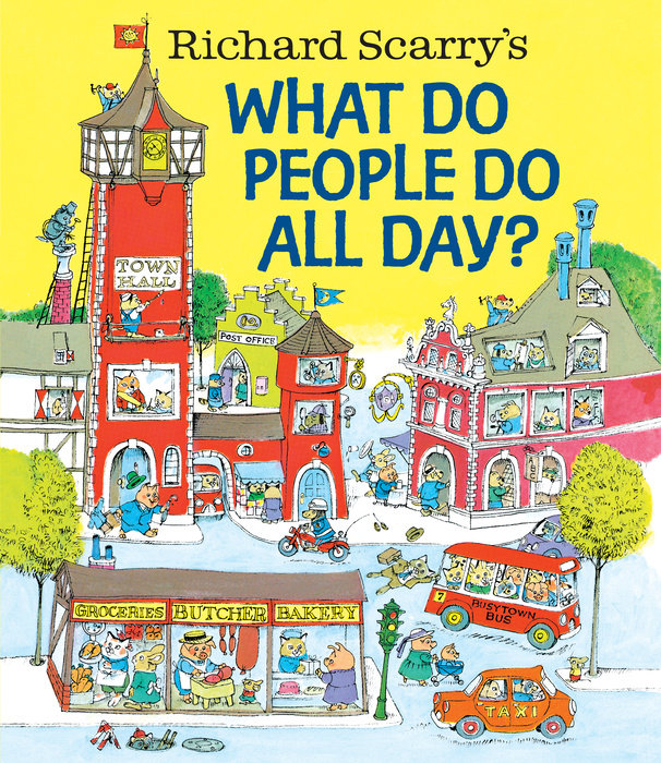 Cover of Richard Scarry\'s What Do People Do All Day?