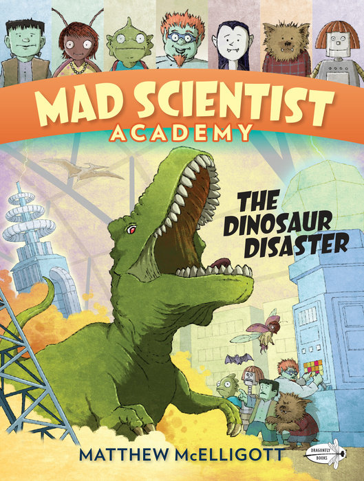 Cover of Mad Scientist Academy: The Dinosaur Disaster
