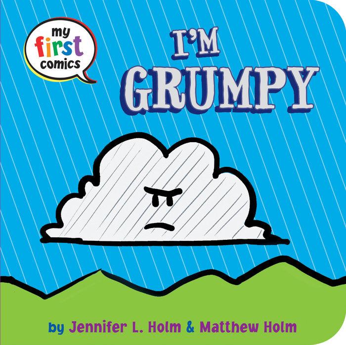 Cover of I\'m Grumpy (My First Comics)