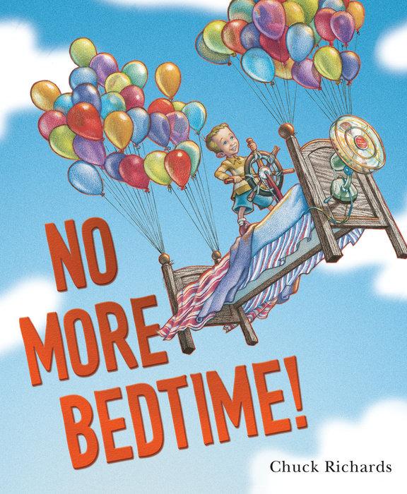 Cover of No More Bedtime!