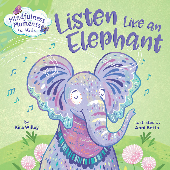 Cover of Mindfulness Moments for Kids: Listen Like an Elephant