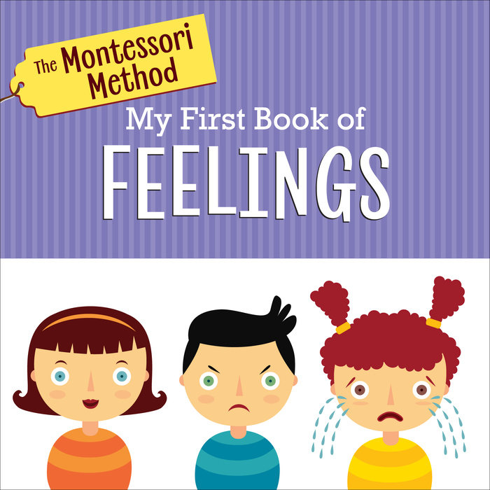 Cover of The Montessori Method: My First Book of Feelings