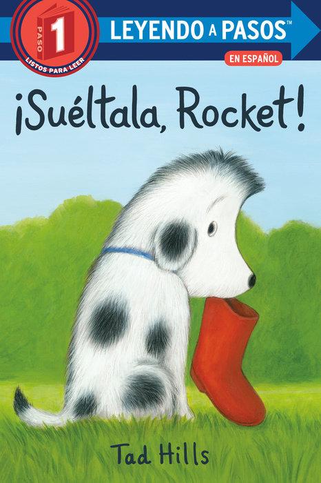 Cover of ¡Suéltala, Rocket! (Drop It, Rocket! Spanish Edition)