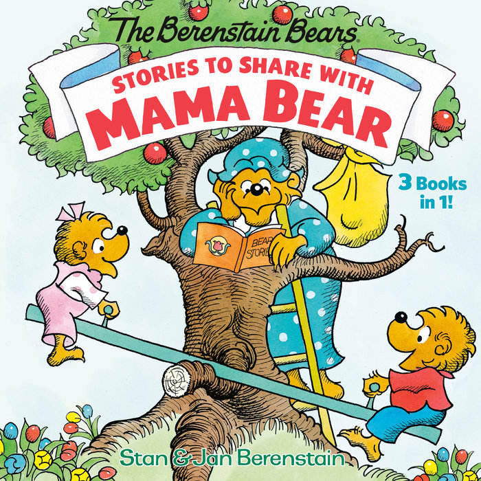 Cover of Stories to Share with Mama Bear (The Berenstain Bears)