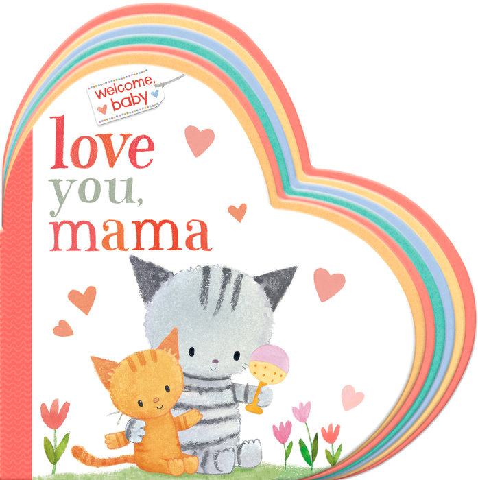 Cover of Welcome, Baby: Love You, Mama