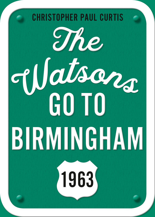 Cover of The Watsons Go to Birmingham--1963: 25th Anniversary Edition