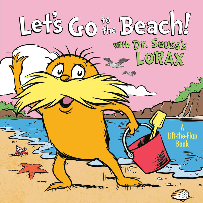 Cover of Let\'s Go to the Beach! With Dr. Seuss\'s Lorax