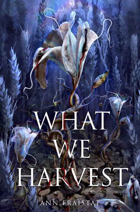 Cover of What We Harvest