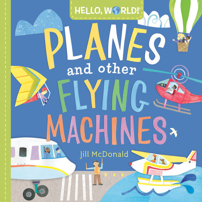 Cover of Hello, World! Planes and Other Flying Machines