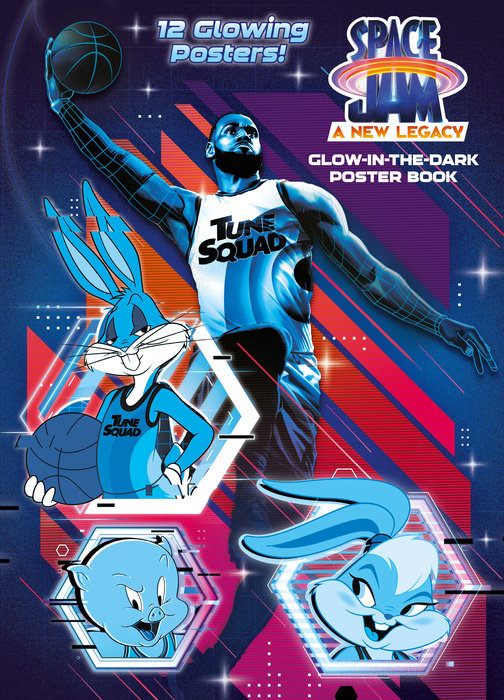 Cover of Space Jam: A New Legacy: Glow-in-the-Dark Poster Book (Space Jam: A New Legacy)