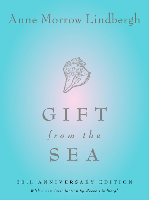 GIFT FROM THE SEA by Anne Morrow Lindbergh
