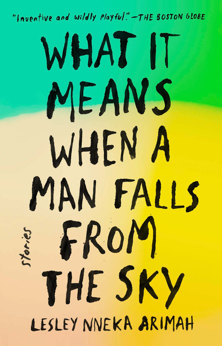 What It Means When a Man Falls from the Sky by Lesley Nneka Arimah ...
