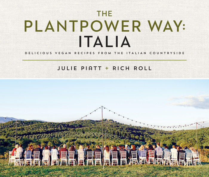 The Plantpower Way: Italia by Julie Piatt & Rich Roll