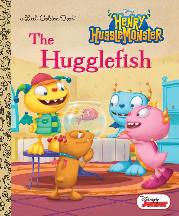 Cover of The Hugglefish (Disney Junior: Henry Hugglemonster)