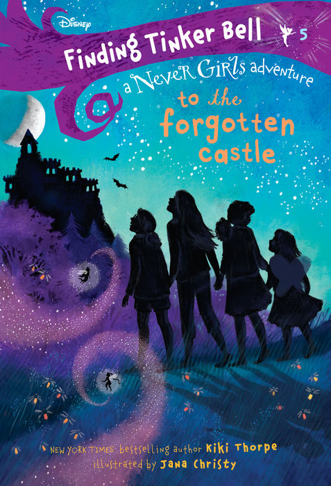 Cover of Finding Tinker Bell #5: To the Forgotten Castle (Disney: The Never Girls)