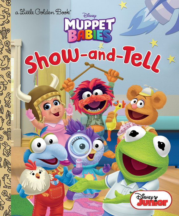 Show-and-Tell (Disney Muppet Babies) - Penguin Random House