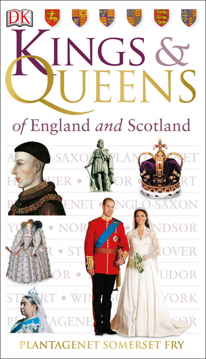 Kings and Queens of England and Scotland by Plantagenet Somerset Fry