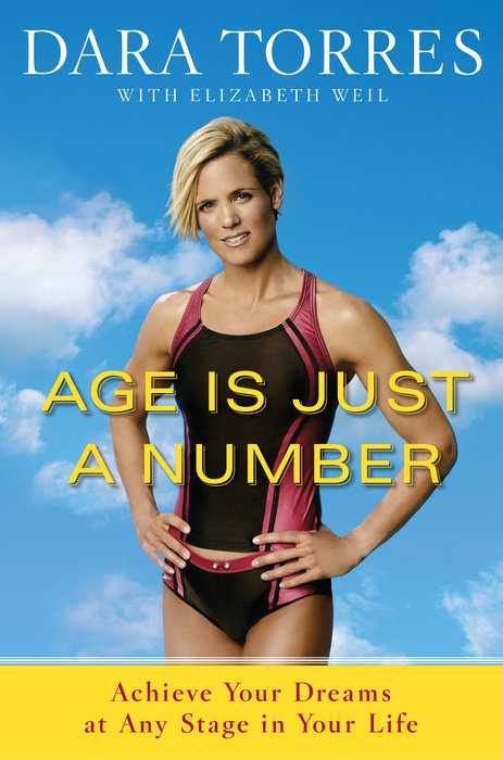 Age Is Just a Number by Elizabeth Weil & Dara Torres