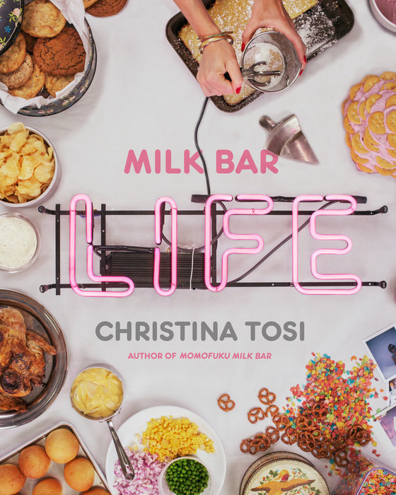 Milk Bar Life by Christina Tosi