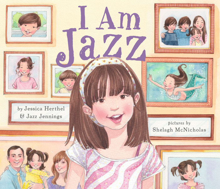 I Am Jazz by Jessica Herthel & Jazz Jennings